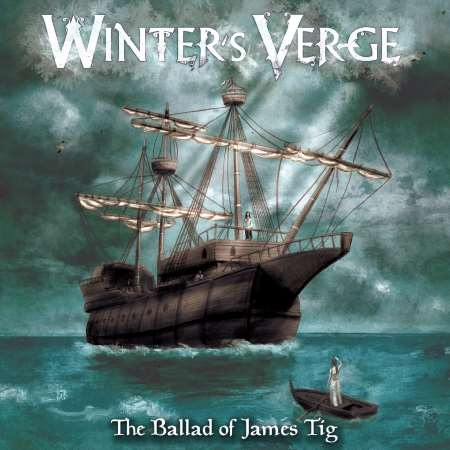 "WINTER'S VERGE: ""The Ballad Of James Tig"""