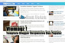 Viomagz ! Template Blogger Responsive Yang Sangat Populer