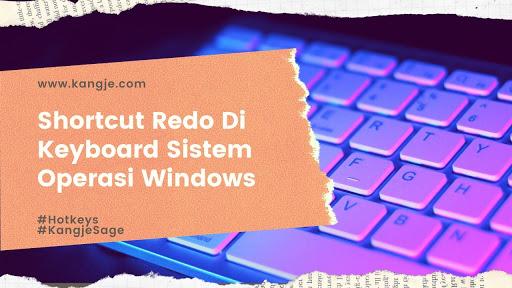 Tombol Shortcut Redo Di Keyboard Sistem Operasi Windows