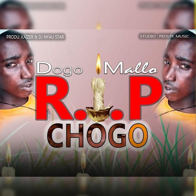 AUDIO | DOGO MALLO - R.I.P CHOGO | DOWNLOAD NOW