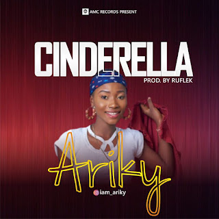 Audio:- ARIKY – CINDERELLA