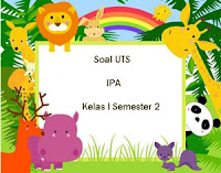 Soal UTS IPA Kelas 1 Semester 2 Terbaru plus Kunci Jawaban