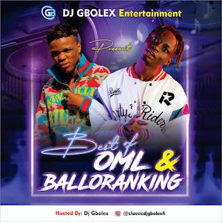 [DJ MIX] Dj Gbolex - Best Of OML & Balloranking Mixtape