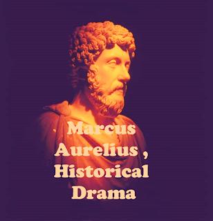 Marcus Aurelius, Historical Drama