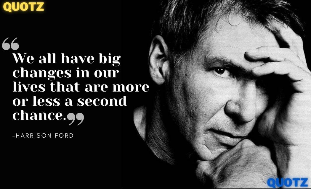 QUOTES by Harrison Ford about Movies, Success, Life, Motivation, Inspiration, and more with quotes images.