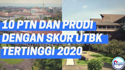 10 PTN dan Prodi UTBK 2020 dengan skor tertinggi