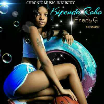 Download Mp3 | Fredy G - Kipenda Roho