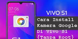 Cara Install Kamera Google Di Vivo S1 {Tanpa Root}