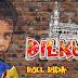 Dilkush ROLL RIDA X KAMRAN