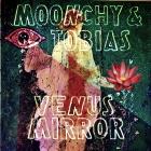 Moonchy & Tobias:  Venus Mirror
