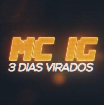 Baixar 3 Dias Virado MC IG Mp3 Gratis