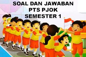 Soal Dan Jawaban PTS PJOK Kelas 5 SD/MI Semester 1 Kurikulum 2013 Tahun Ajaran 2021-2022
