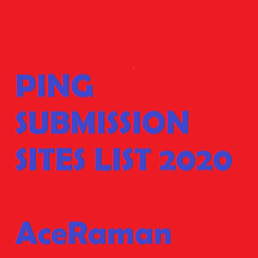 TOP 10+ Ping submission sites list 2020 | Boost Traffic For Free |