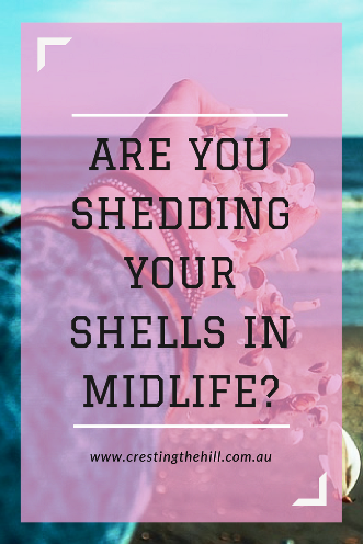 Midlife is a time of learning to shed the shells that no longer serve us