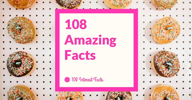 108 Amazing Facts