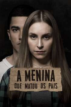 A Menina que Matou os Pais Torrent – WEB-DL 1080p Nacional