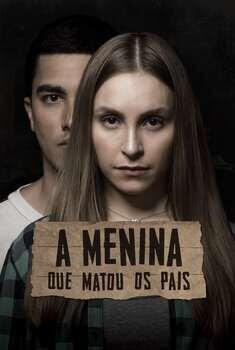 A Menina que Matou os Pais Torrent - WEB-DL 1080p Nacional (2021)