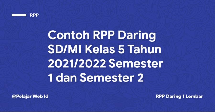 Contoh RPP Daring SD/MI Kelas 5 Tahun 2021/2022 Semester 1 dan Semester 2