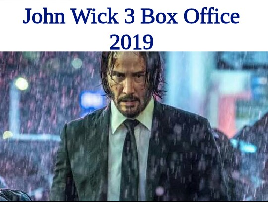 Keanu Reeves's John Wick 3 Box Office Worldwide Crossed $300 Million Globally