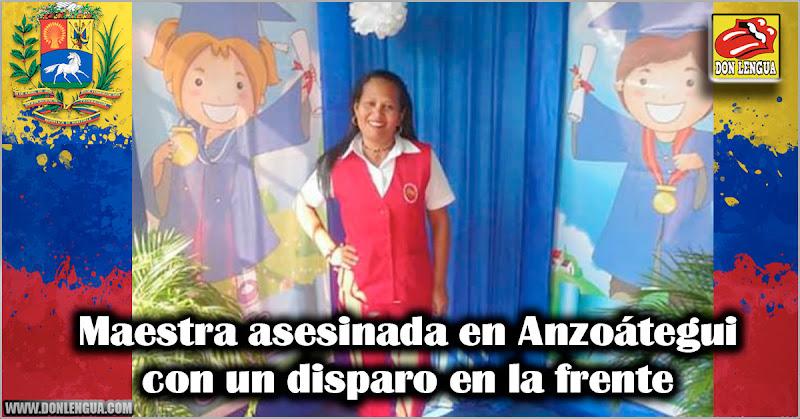 Maestra asesinada en Anzoátegui con un disparo en la frente