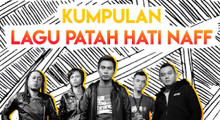 Album Kompilasi Lagu Patah Hati Naff Mp3 Full Nonstop