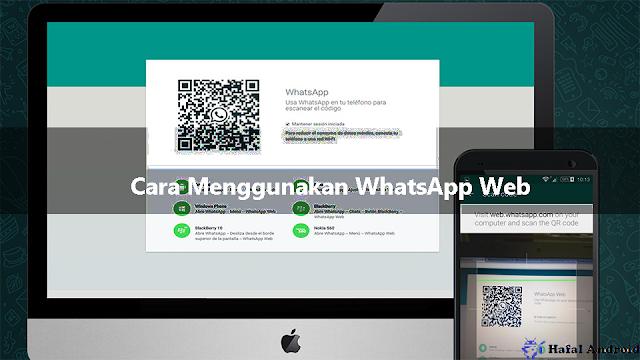 √ 2 Cara Menggunakan WhatsApp Web di Android dan PC