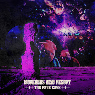 "Monegros Acid Resort - ""The Rave Cave"" - 2019, Experimental / Psychedelic / Stoner / Doom Metal"