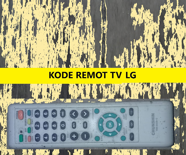 Kode Remot TV LG Dan Cara Setting Remot Universal