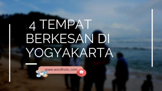 4 Tempat Berkesan di Yogyakarta