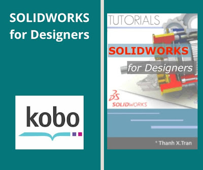 SOLIDWORKS for Designers Guide to Step-by-Step SolidWorks. Learn SolidWorks by Examples