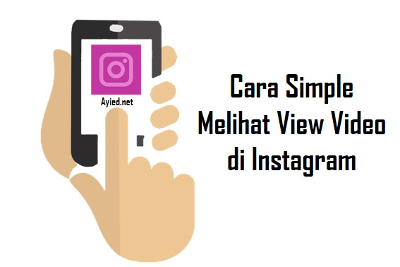 Cara Simple Melihat View Video di Instagram
