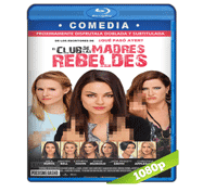 El Club de las Madres Rebeldes (2016) Full HD BRRip 1080p Audio Dual Latino/Ingles 5.1