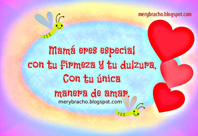 Mamá,  tu  amor es muy especial. Imágenes feliz día cumpleaños madre. Palabras a mamá.