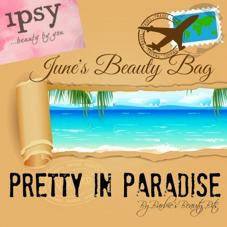 Ipsy's June 2014 Beauty Bag Reveal...Pretty In Paradise by Barbie's Beauty Bits