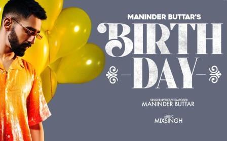 Birthday Lyrics - Maninder Buttar - Download Video or Mp3 Songs