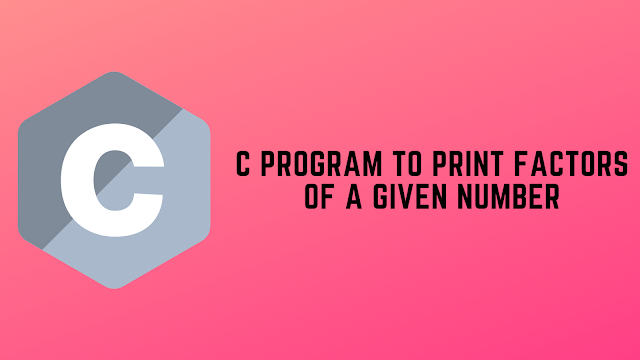 C Program to Print Factors of a given number