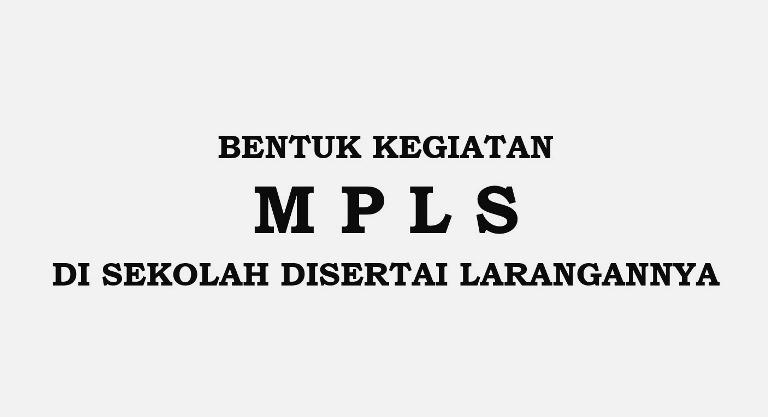 Bentuk Kegiatan MPLS di Sekolah - Dengan adanya pedoman MPLS yang disusun berdasarkan Permendikbud Nomor 18 Tahun 2016, satuan pendidikan diwajibkan melaksanakan MPLS mengacu kepada pedoman ini. Apabila terdapat kegiatan pada satuan pendidikan yang menyimpang dari ketentuan yang tercantum dalam pedoman MPLS ini, maka Dinas Pendidikan dan Kebudayaan Kabupaten berhak  memberikan  sanksi  sesuai  dengan  ketentuan perundangan yang berlaku.