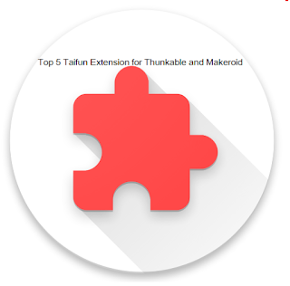Top 5 Taifun Extension for Thunkable and Makeroid