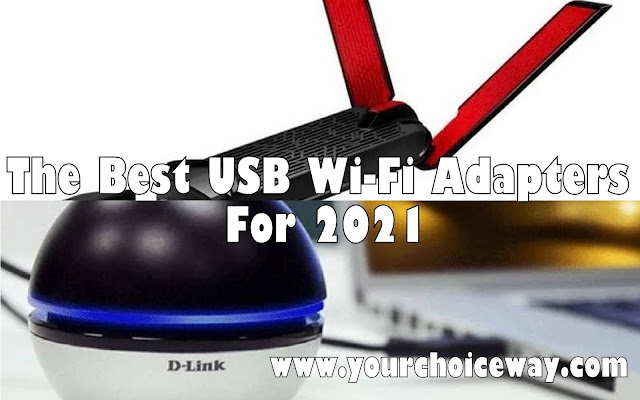 The Best USB Wi-Fi Adapters For 2021 - Your Choice Way