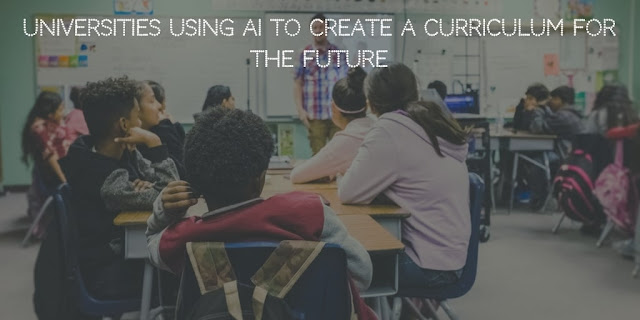 Universities using AI to create a curriculum for the future
