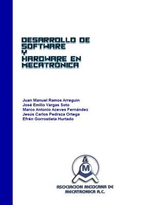 [PDF] Desarrollo de Software y Hardware en Mecatrónica - 43 proyectos documentados