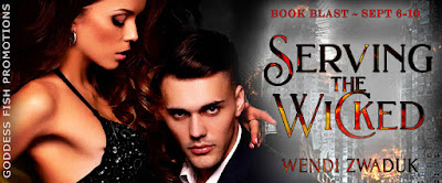 Goddess Fish Promotions Book Blast: Serving The Wicked by Wendi Zwaduk