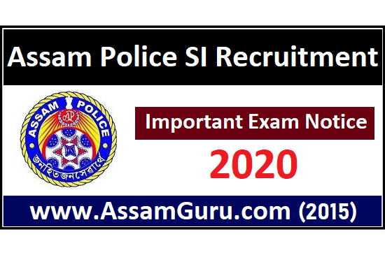 Important Exam Notice For Assam Police SI Recruitment 2020