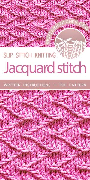 Knitting Stitches -- Free Knitting. The Art of Slip-Stitch Knitting: Knit Jacquard Stitch. #knittingstitches #knittingpatterns