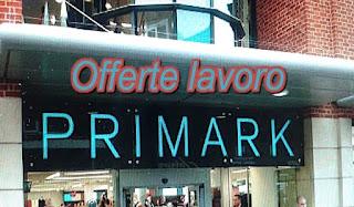adessolavoro.blogspot.com - offerte lavoro Primark