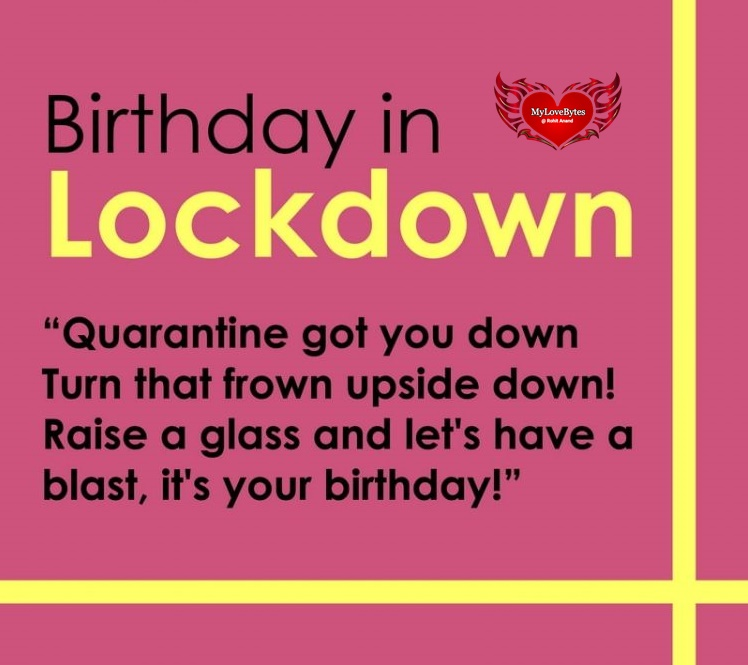 Happy Birthday Wishes, Birthday Greetings For Friends, Boyfriend, Girlfriend during Quarantine