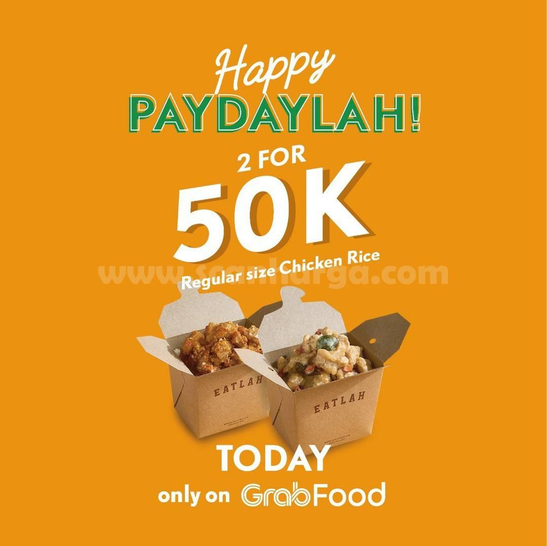 EATLAH Promo PAYDAYLAH Spesial GRABFOOD! Beli 2 Regular Size Chicken Rice Hanya Rp 50.000