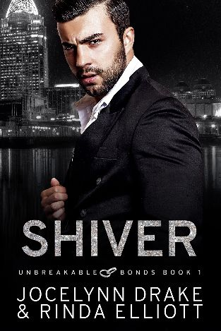 Shiver | Unbreakable Bonds #1 | Jocelynn Drake & Rinda Elliott