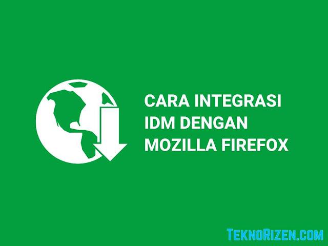 Cara Mengaktifkan IDM di Mozila Firefox dengan Mudah