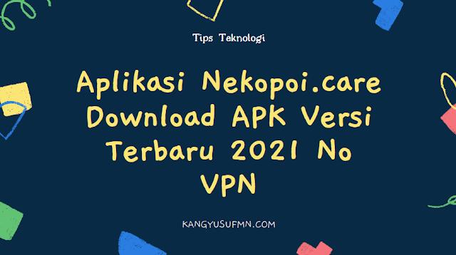 Aplikasi Nekopoi.care Download APK Versi Terbaru 2021 No VPN